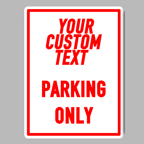 Custom Text Parking Sign